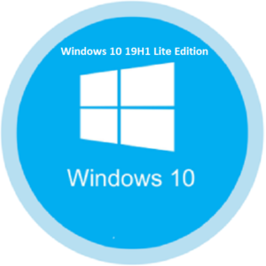 Windows 10 19H1 Lite Edition 2019 Lightweight free download