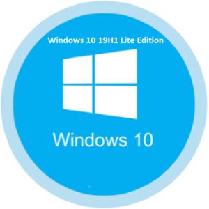 Windows 10 19H1 Lite Edition 2019 Lightweight free download